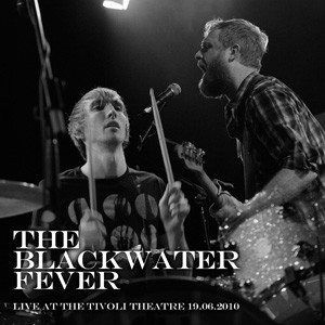 THE-BLACKWATER-FEVER-LIVE-AT-THE-TIVOLI-THEATRE-19.06.2010-Cover-low-res