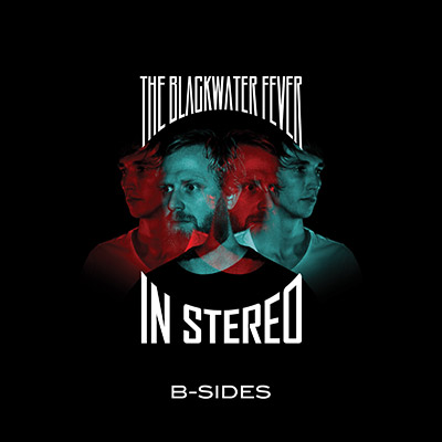 The Blackwater Fever In Stereo B-Sides